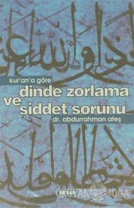Kur'an'a Göre Dinde Zorlama ve Şiddet Sorunu