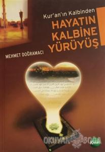 Kuran'ın Kalbinden Hayatın Kalbine Yürüyüş