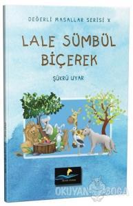 Lale Sümbül Biçerek - Değerli Masallar Serisi 10