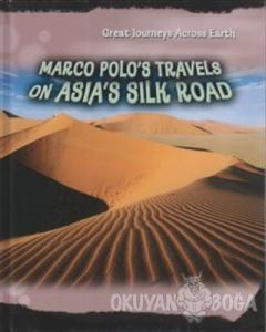 Marco Polo's Travels on Asia's Silk Road