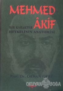 Mehmed Akif: Bir Karakter Heykelinin Anatomisi