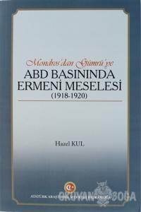 Mondros'dan Gümrü'ye ABD Basınında Ermeni Meselesi (1918 - 1920)