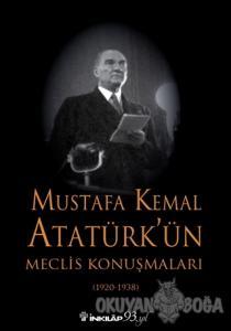 Mustafa Kemal Atatürk'ün Meclis Konuşmaları (1920-1938)
