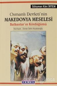 Osmanlı Devleti'nin Makedonya Meselesi