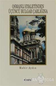 Osmanlı Eyaletinden Üçüncü Bulgar Çarlığına