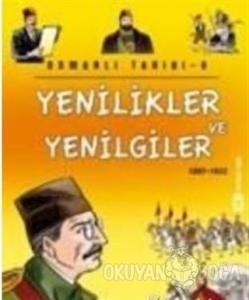 Osmanlı Tarihi 9 Yenilikler ve Yenilgiler