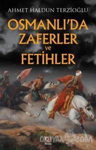 Osmanlı'da Zaferler ve Fetihler
