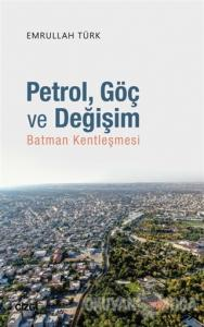 Petrol Göç ve Değişim