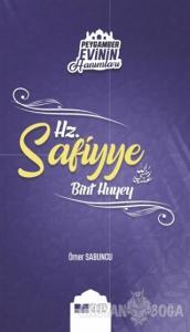 Peygamber Evinin Hanımları - Hz Safiyye Bint Huyey