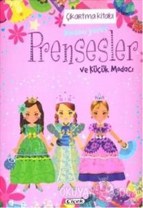 Prensesler ve Küçük Modacı - Çıkartma Kitabı