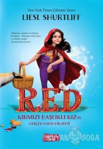 RED - Kırmızı Başlıklı Kız'ın Gerçek Hayat Hikayesi (Ciltli)