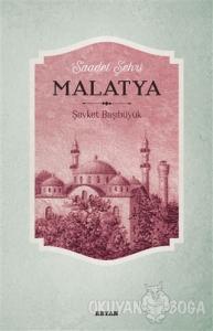 Saadet Şehri Malatya
