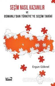 Seçim Nasıl Kazanılır ve Osmanlı'dan Türkiye'ye Seçim Tarihi