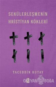 Sekülerleşmenin Hristiyan Kökleri