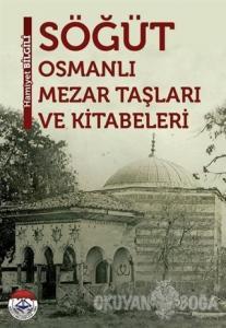 Söğüt - Osmanlı Mezar Taşları ve Kitabevleri