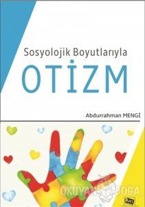 Sosyolojik Boyutlarıyla Otizm