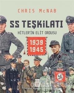 SS Teşkilatı: Hitlerin Elit Ordusu 1939-1945 (Ciltli)