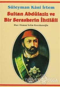 Sultan Abdülaziz ve Bir Seraskerin İhtilali