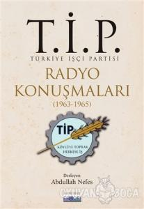 T.İ.P. Radyo Konuşmaları (1963-1965)
