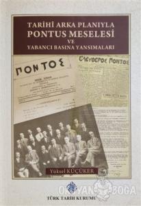 Tarihi Arka Planıyla Pontus Meselesi ve Yabancı Basına Yansımaları