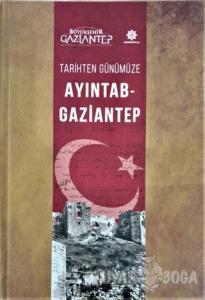 Tarihten Günümüze Ayıntab - Gaziantep (Ciltli)