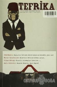 Tefrika 2 Aylık Sohbet Muhabbet Dergisi Sayı: 1 Şubat / Mart 2014