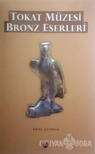 Tokat Müzesi Bronz Eserleri
