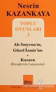 Toplu Oyunları 3 - Ah Smyrna'm, Güzel İzmir'im - Kazaen (Beyoğlunda Çarpışmalar)