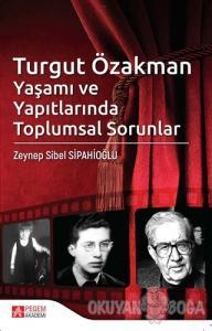 Turgut Özakman Yaşamı ve Yapıtlarında Toplumsal Sorunlar
