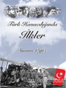 Türk Havacılığında İlkler (Ciltli)