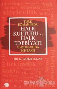 Türk Romanında Halk Kültürü ve Halk Edebiyatı Unsurlarına Bir Bakış