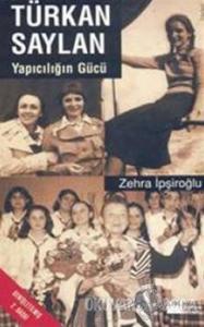Türkan Saylan Yapıcılığın Gücü