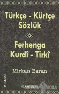 Türkçe - Kürtçe Sözlük / Ferhenga  Kurdi - Tirki