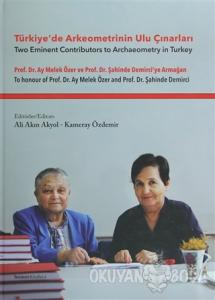 Türkiye'de Arkeometrinin Ulu Çınarları (Ciltli)