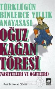 Türklüğün Binlerce Yıllık Anayasası: Oğuz Kağan Töresi