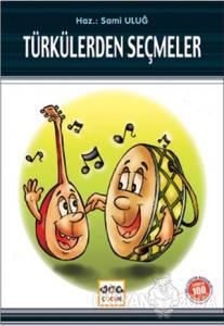 Türkülerden Seçmeler (Milli Eğitim Bakanlığı İlköğretim 100 Temel Eser)