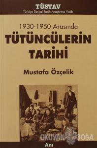 Tütüncülerin Tarihi 1930-1950 Arasında