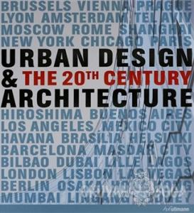 Urban Design And The 20th Century Archite/ Ullmann (Ciltli)