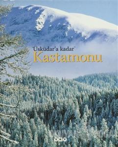 """""""Üsküdar'a Kadar"""" Kastamonu (Ciltli)"""