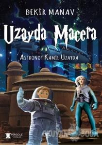 Uzayda Macera - Astronot Kamil Uzayda