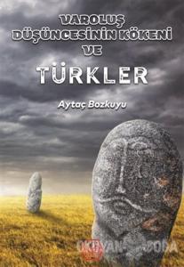 Varoluş Düşüncesinin Kökeni ve Türkler