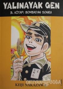 Yalınayak Gen - Bombadan Sonra (3. Kitap)