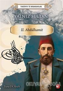 Yalnız Sultan 2. Abdülhamit - Tarihte İz Bırakanlar