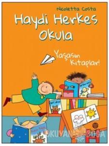 Yaşasın Kitaplar! - Haydi Herkes Okula