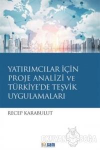 Yatırımcılar İçin Proje Analizi ve Türkiye'de Teşvik Uygulamaları