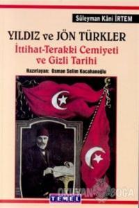 Yıldız ve Jön Türkler İttihat - Terakki Cemiyeti ve Gizli Tarih