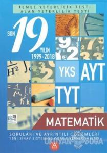 YKS AYT TYT Matematik Son 19 Yılın Soruları ve Ayrıntılı Çözümleri 2000-2018