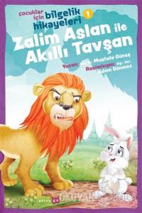Zalim Aslan ile Akıllı Tavşan - Çocuklar İçin Bilgelik Hikayeleri 1