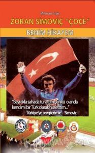 Zoran Simoviç Çoçe - Benim Hikayem (Ciltli)