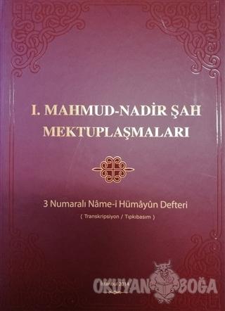 1.Mahmud - Nadir Şah Mektuplaşmaları (Ciltli) - Kolektif - Devlet Arşi